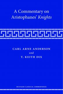 Dr. Keith Dix Commentaries on Aristophanes' Knights book cover